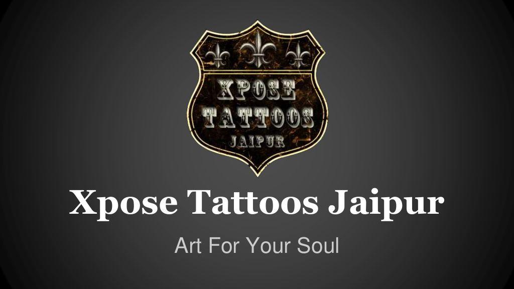 Best Tattoo shop in jaipur by Xpose Tattoos Jaipur via slideshare
