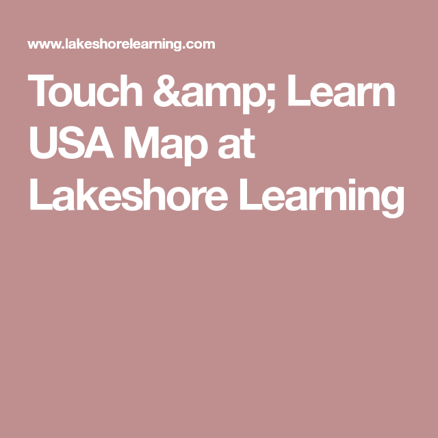 touch and learn usa map Touch Learn Usa Map At Lakeshore Learning Lakeshore Learning
