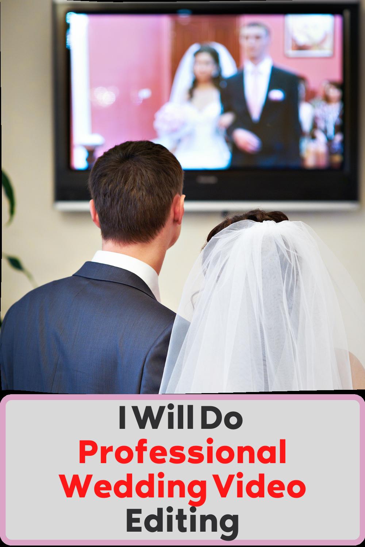 I Will Do Professional Wedding Video Editing In 2020 Wedding Video Video Editing Wedding