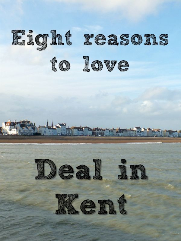 Eight reasons to love Deal in Kent