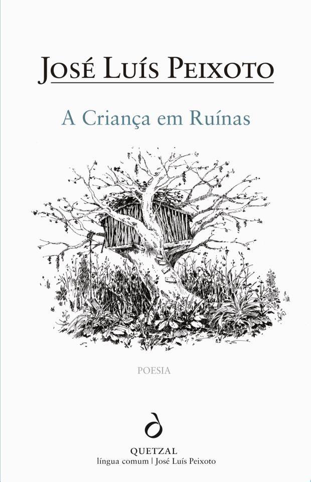 A Crianca Em Ruinas Poesia De Jose Luis Peixoto Jose Luis