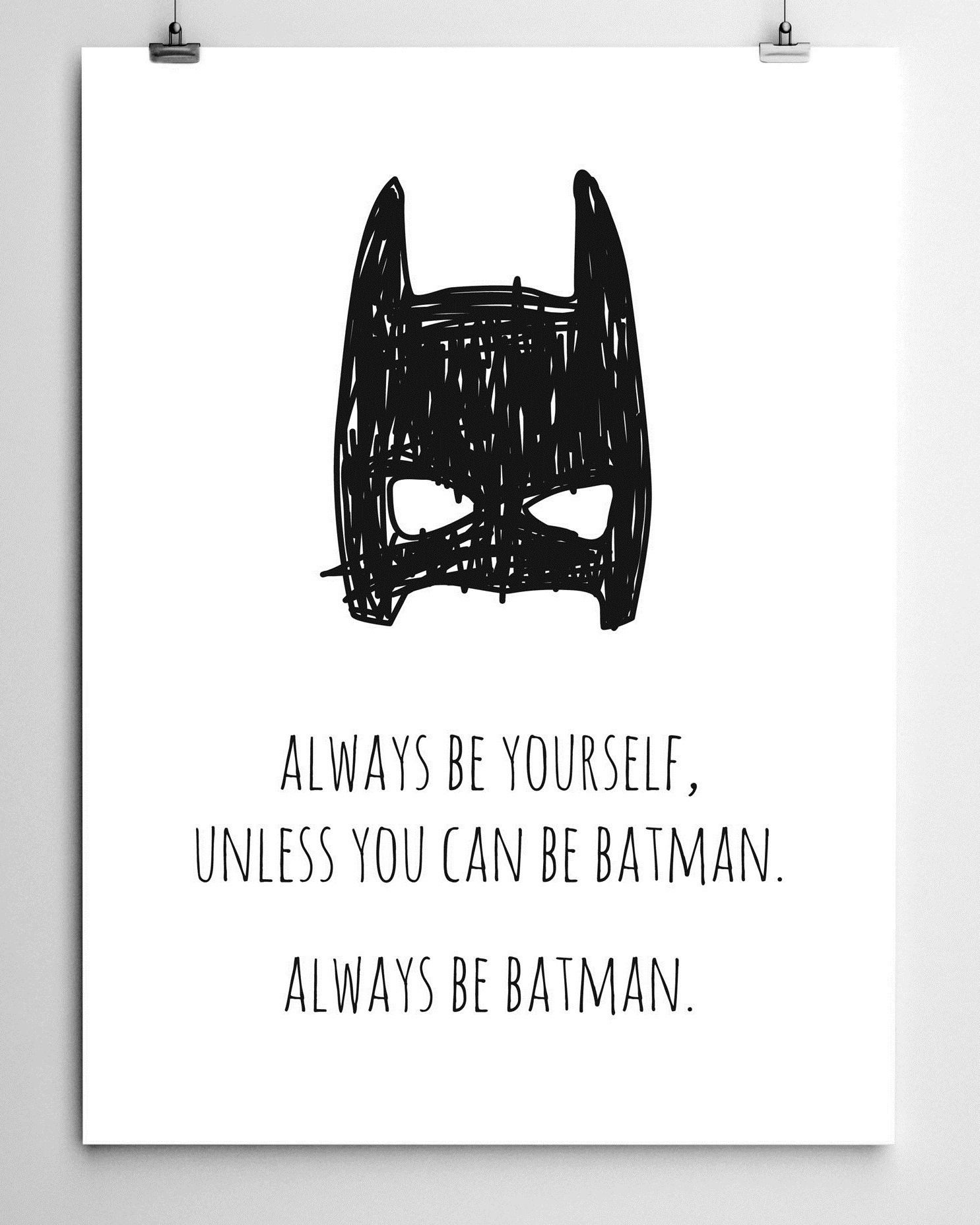 Always Be Yourself Unless You Can Be Batman Sok Pa Google Med