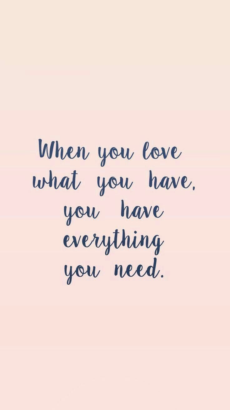 Love What You Have Word Love Quotes Quotes En Inspirational Quotes