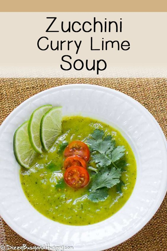 Zucchini Curry Lime Soup Easy vegan zucchini soup with curry flavors