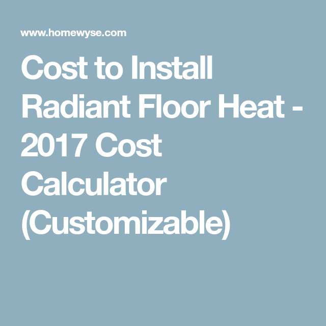 Cost To Install Radiant Floor Heat 2017 Cost Calculator Customizable Installing Laminate Flooring Bathroom Floor Tiles Laminate Flooring