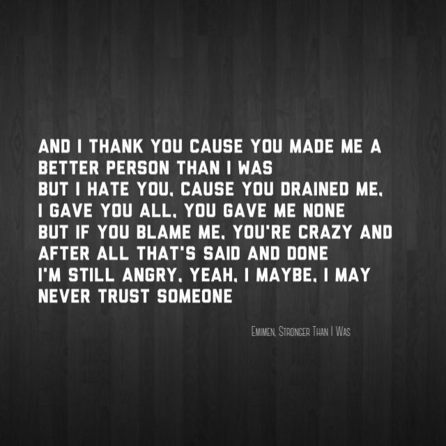 Eminem Stronger Than I Was Lyrics There Comes A Moment When A Song Speaks Perfectly About Your Life And The Si Eminem Quotes Eminem Lyrics Lyrics To Live By