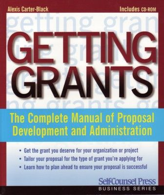 Getting Grants The Complete Manual Of Proposal Development And