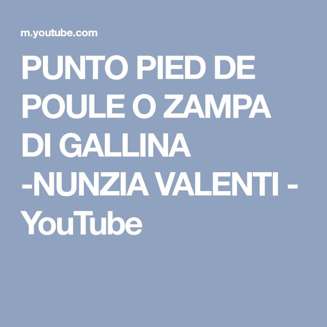 Punto Pied De Poule O Zampa Di Gallina Nunzia Valenti Youtube