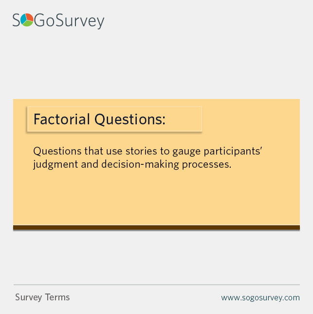 Survey Terms Factorial Questions Questions That Use Stories To