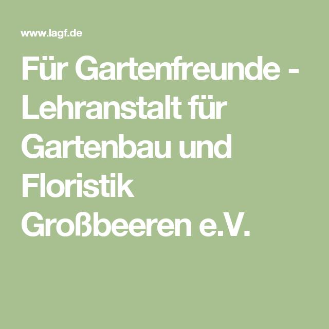 Für Gartenfreunde - Lehranstalt für Gartenbau und Floristik Großbeeren e.V.