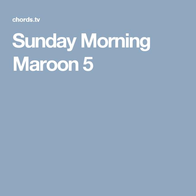 Sunday Morning Maroon 5 | Ukelele | Pinterest | Sunday morning ...