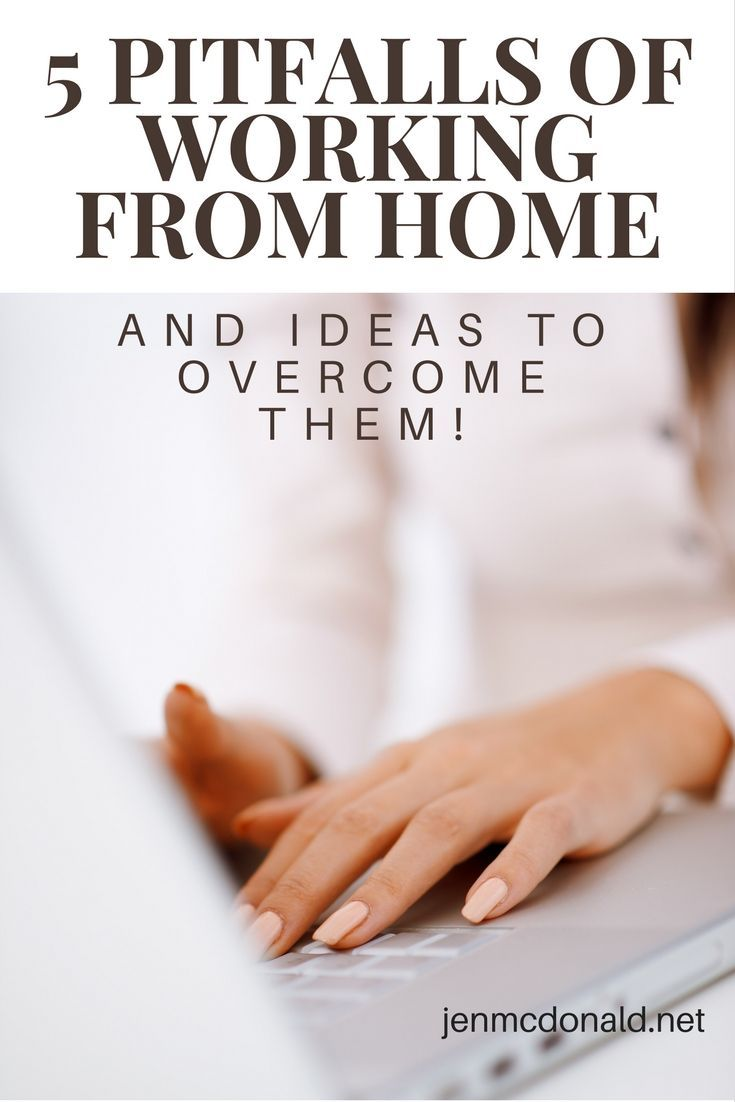 5 Pitfalls of Working from Home (and Ideas to Overcome Them ...