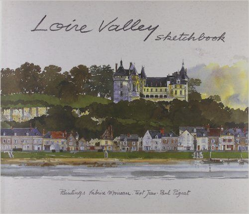 Loire Valley Sketchbook Sketchbooks Jean Paul Pigeat Fabrice Moireau 9789814068338 Amazon Com Books Sketch Book Loire Valley Loire
