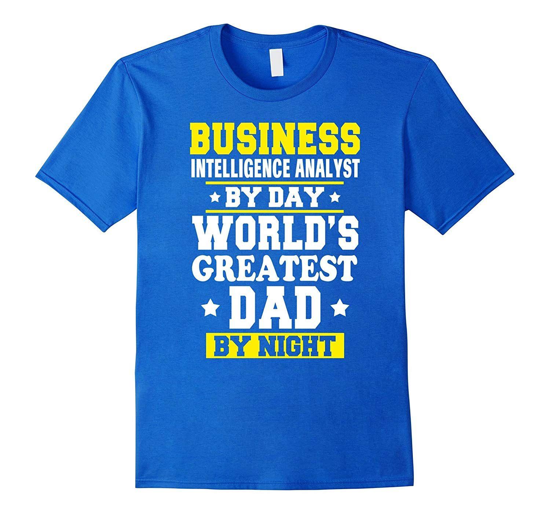 Business Intelligence Analyst Dad ShirtTH in 2019 Dad