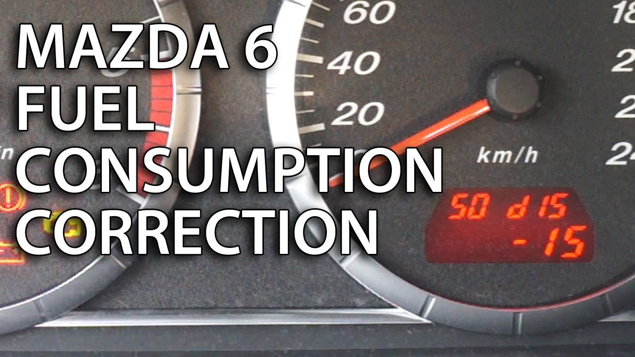 How To Calibrate Fuel Consumption In Mazda 6 Trip Computer Fuse Diagram 2004 6s Correction