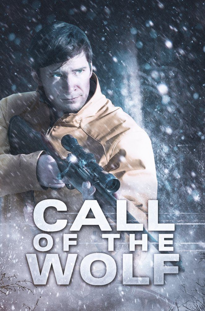 Call Of The Wolf 2017 Movie Free Download 720p Bluray