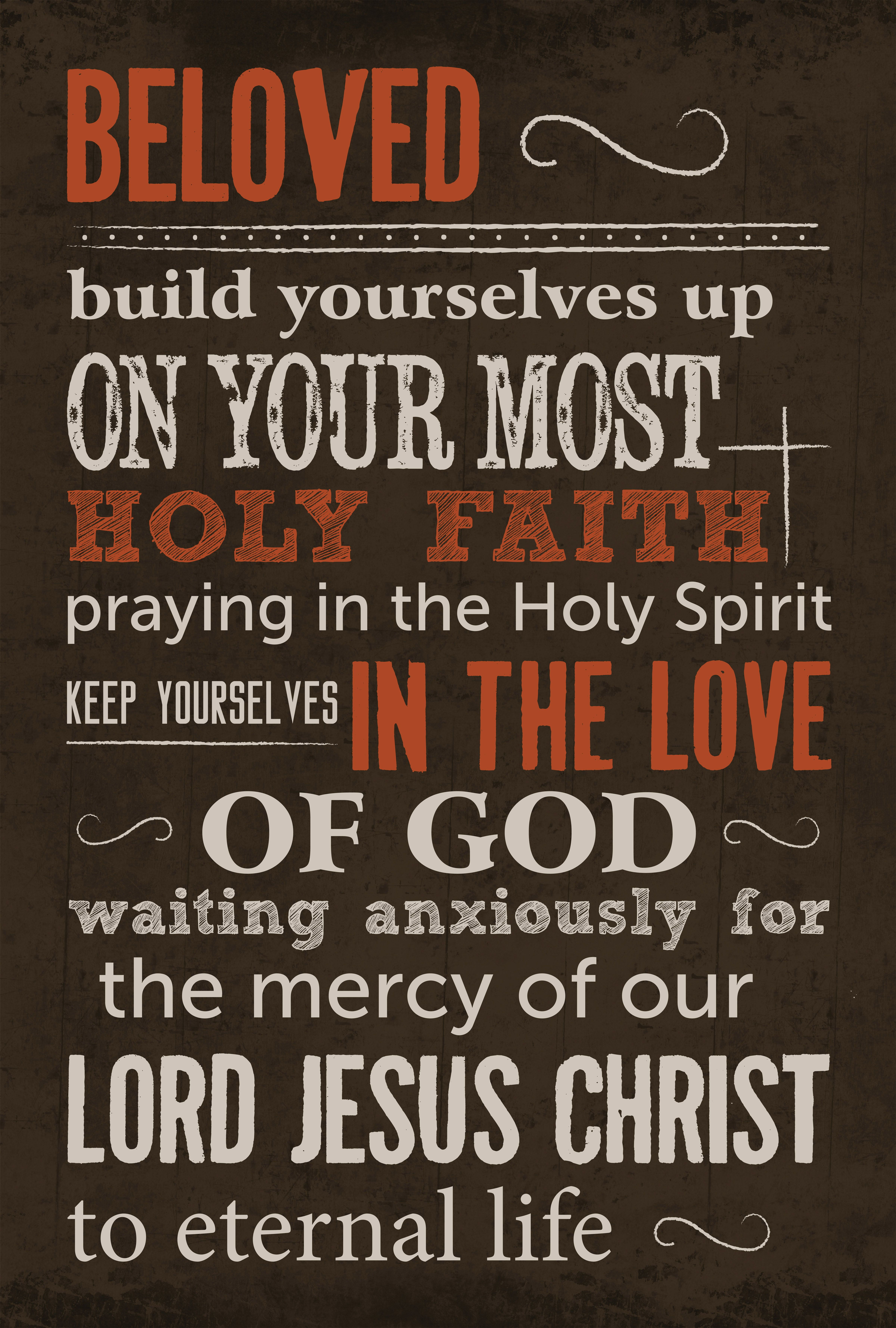 """""""But ye, beloved, building up yourselves on your most holy ..."""