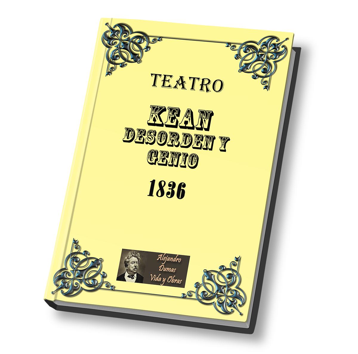 Kean Desorden O Genio De Alejandro Dumas Alejandro Dumas Libros Gratis Obras Teatrales