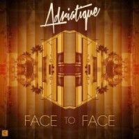 Adriatique – Face To Face