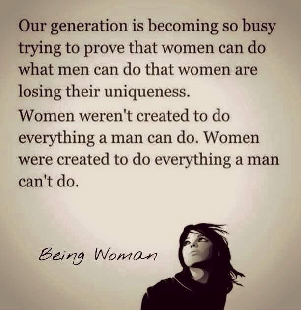 Quotes About Being A Great Woman: Women Were Created To Do Everything A Man Can't Do.