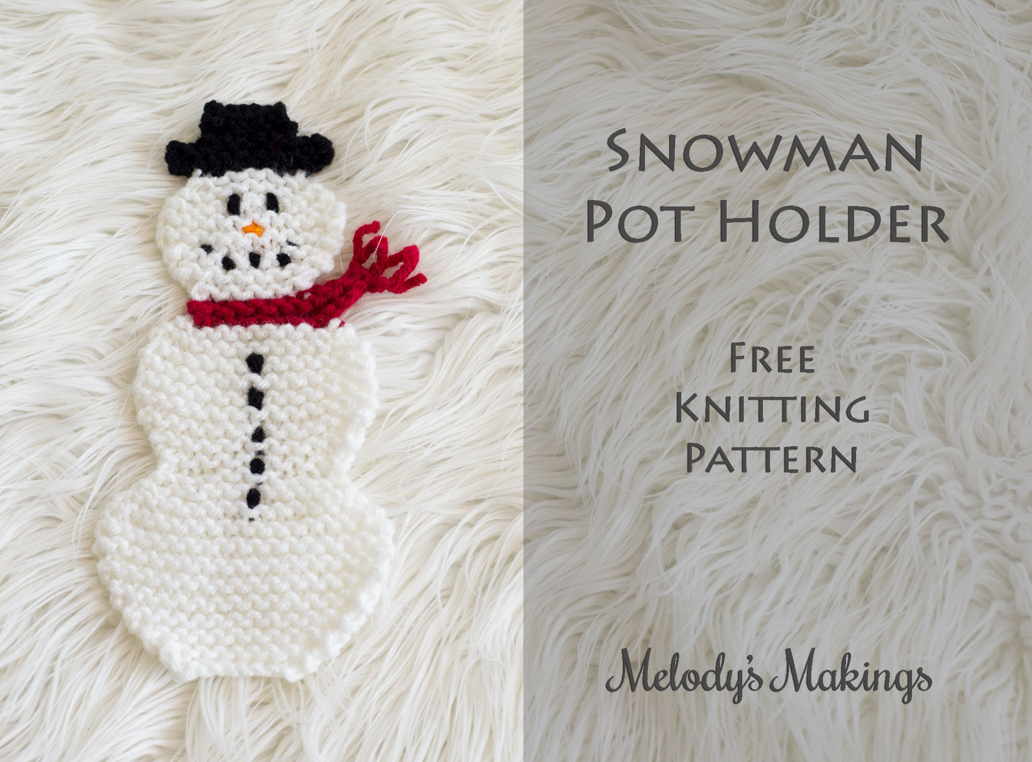 Snowman Pot Holder Free Pattern! (Knit & Crochet) | Melody\'s Makings ...