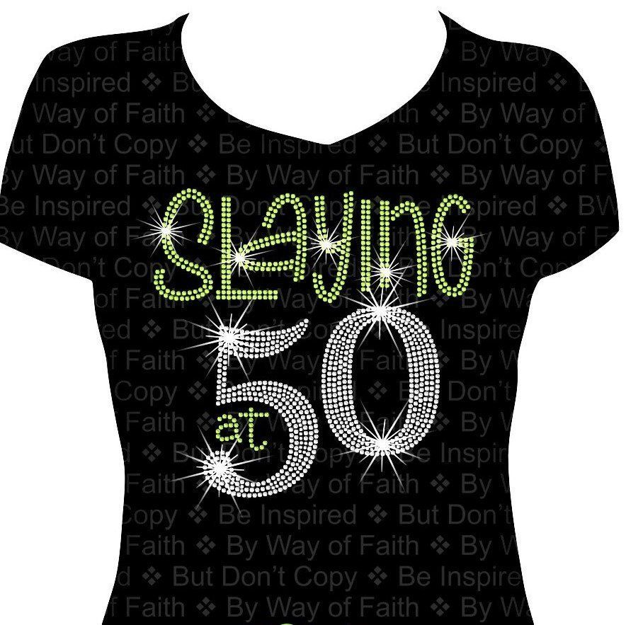 SLAYING At 50 BIRTHDAY Bling Rhinestone Shirt Birthday Tee Gifts For Her Women