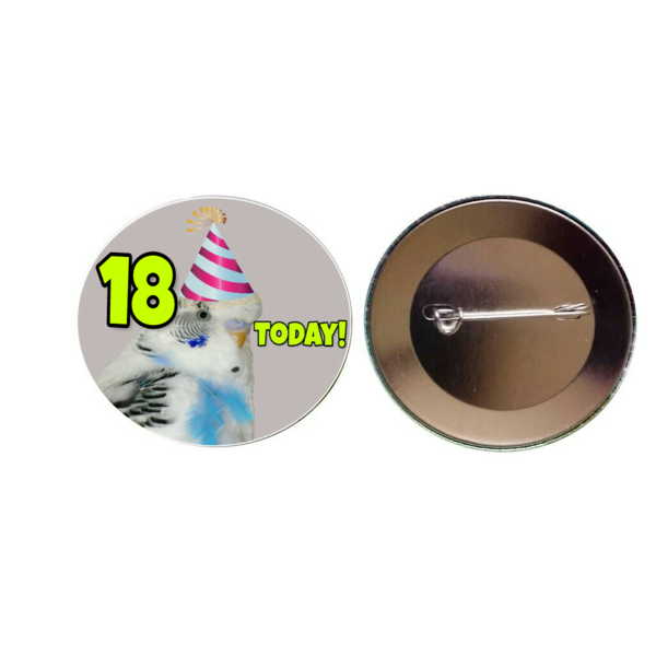 Budgie '18 Today' 55mm Birthday Button Pin Badge (PG-0915)