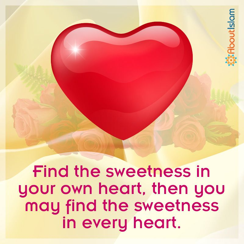 Great U201cFind The Sweetness In Your Own Heart, Then You May Find The Sweetness In  Every Heart.