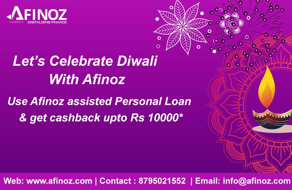 This Diwali Illuminate Your Life Your Home With More Joy Prosperity Happiness Avail Afinoz Assisted Person Personal Loans Business Loans How To Apply