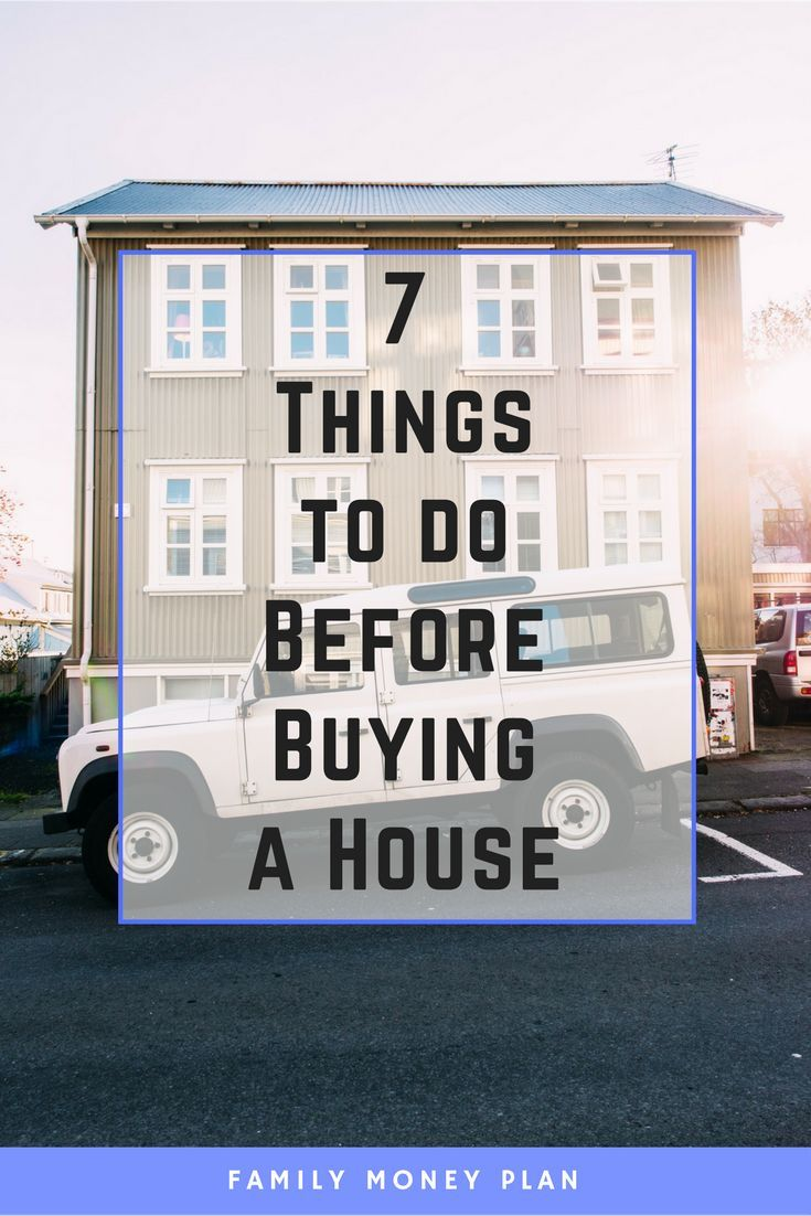 7 Things To Do Before Buying A House | House, Personal Finance And Frugal