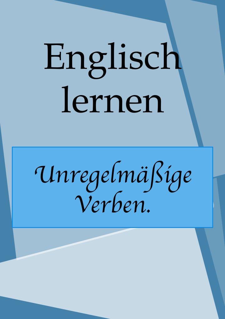 Unregelmassige Englische Verben Pdf Liste Drucken Englisch Lernen Englisch Lernen Grammatik Englisch Vokabeln Lernen