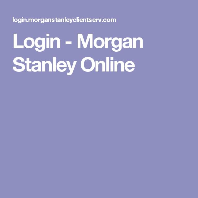 Login Morgan Stanley Online Morgan Stanley Stanley