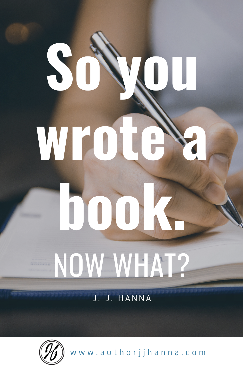 So You Wrote A Book Now What Writing A Book Books Now What
