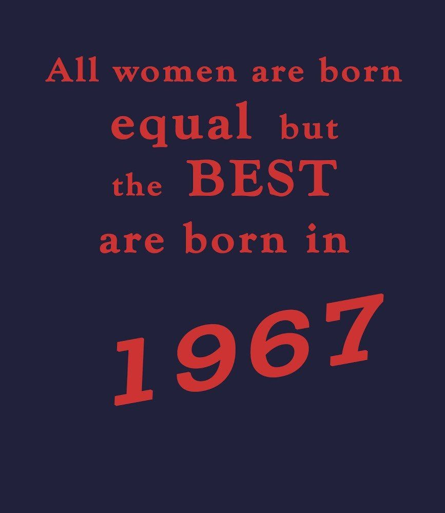 Quotes 50 Birthday Best Women Are Born In 1967  50Th Birthday T Shirt  Made In 1967