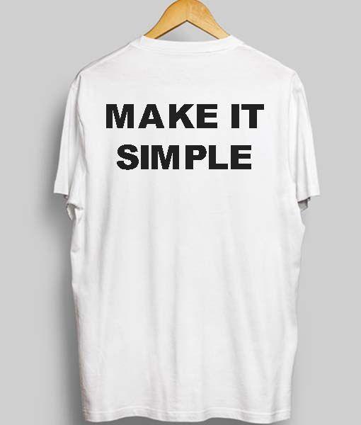 0dab07f22e6d43 Unisex Premium Make It Simple T shirt Design Clothfusion in 2019 | T ...