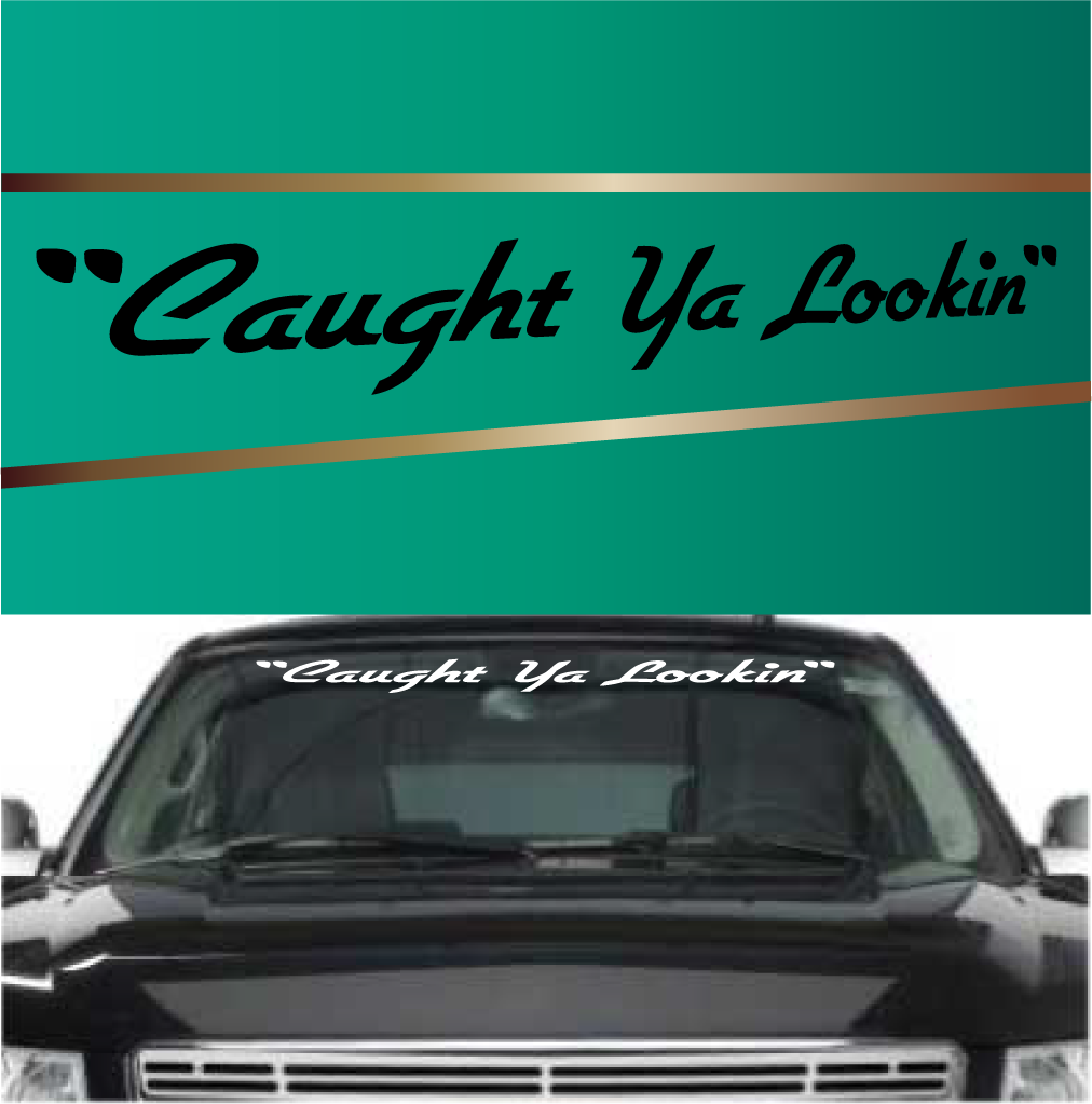 Caught Ya Lookin Windshield Banners Banners Jeeps And Cars - Chevy window decals for trucks