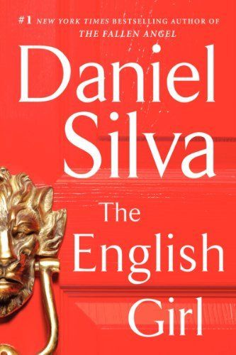 The English Girl A Novel Gabriel Allon By Daniel Silva Http Www Amazon Com Dp 0062073168 Ref Cm Sw R Pi Dp English Girls Daniel Silva Daniel Silva Books