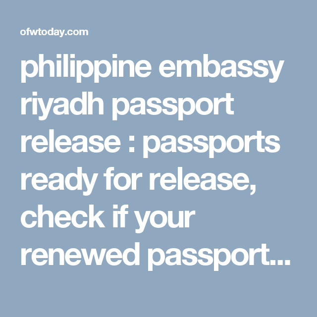 Philippine Embassy Riyadh Passport Release Passports Ready For