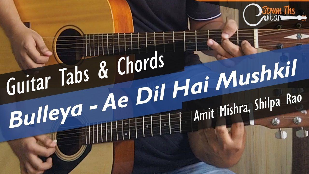 Bulleya Ae Dil Hai Mushkil Guitar Lessontutorial Tabs Chords