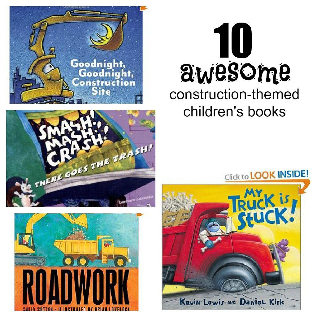 Top 10 Best Construction Themed Children S Books