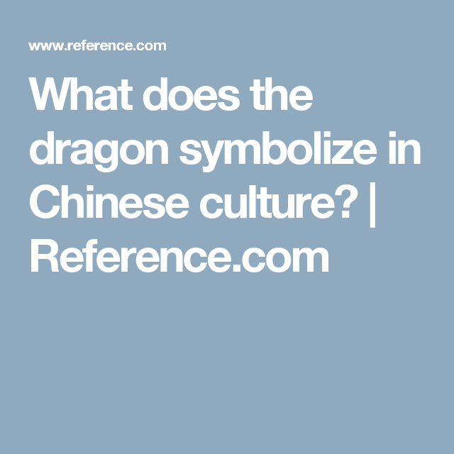 What Does The Dragon Symbolize In Chinese Culture Chinese Culture
