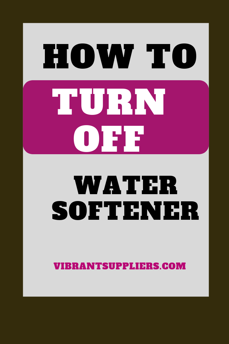 Turn Off The Water Softener In 2020 Water Softener Water Treatment System Water Softener System