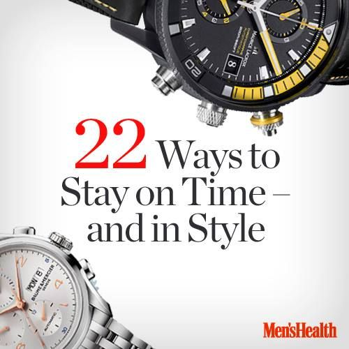 A gentleman is never late: http://www.menshealth.com/style/22-ways-stay-time-style?cid=soc_pinterest_content-style_july14_stayontime