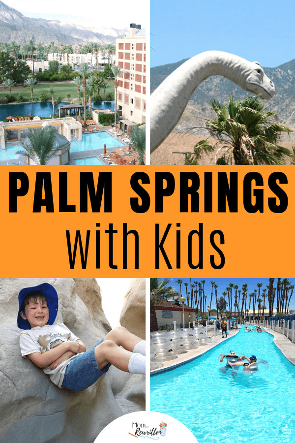 Palm Springs with Kids AllAges Guide to Adventure in