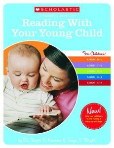 A Parent's Guide to Reading With Your Young Child by Dr. Susan B. Newman & Tanya S. Wright