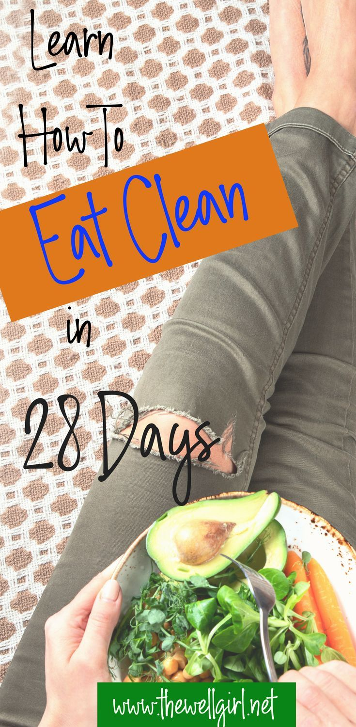 Do You Want To Learn How To Eat Clean The Well Girl 28 -4816