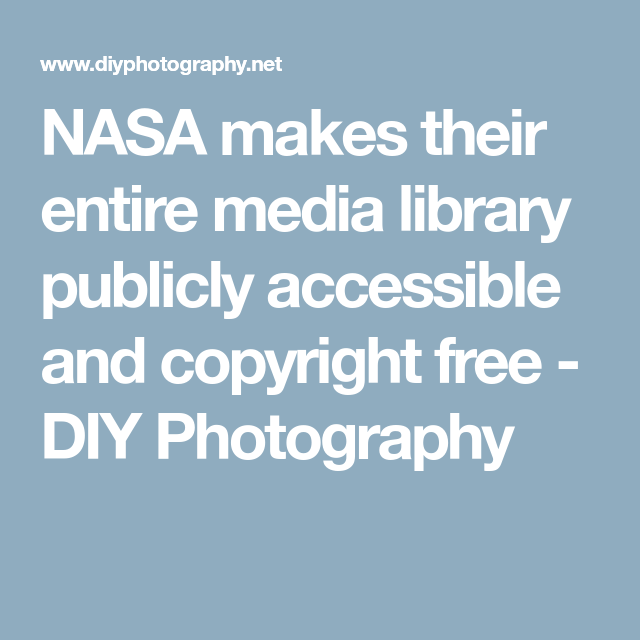 Nasa Makes Their Entire Media Library Publicly Accessible