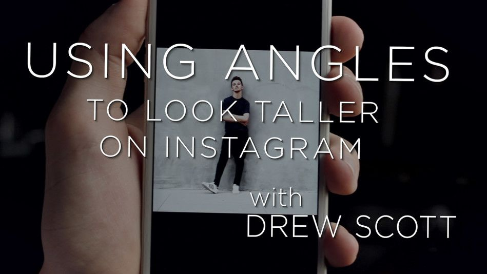 How To Use Angles To Look Taller In Your Instagram Photos