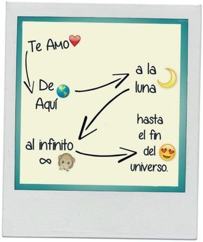 Hasta El Infinito Y Mas Alla Mi Vida Love Messages Love Phrases Love Quotes