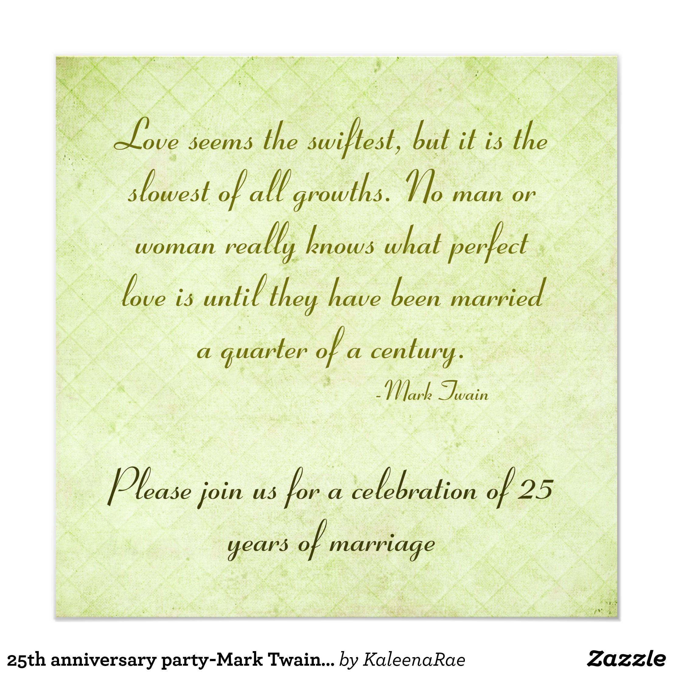 25th Anniversary Party Mark Twain Quote Invitation Zazzle Com 25th Wedding Anniversary Quotes 25th Anniversary Party 25th Anniversary Quotes